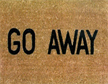 go away - and stay out