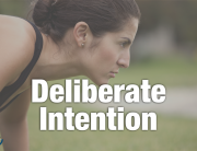 Work with deliberate intentions.
