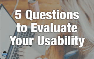 5 Questions to Evaluate Your Usability