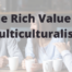 The Rich Value of Multiculturalism